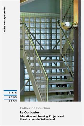 Cover «Le Corbusier - Education and Training, Projects and Constructions in Switzerland»
